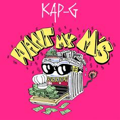 """Kap G Returns With New Single """"Want My M's"""""""