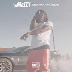 """Mozzy Drops Off His Latest Single """"Who Want Problems"""""""