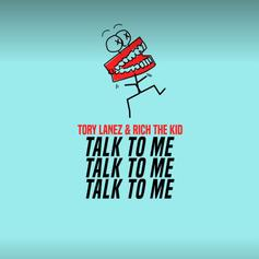 "Tory Lanez & Rich The Kid Unite For ""Talk To Me"""