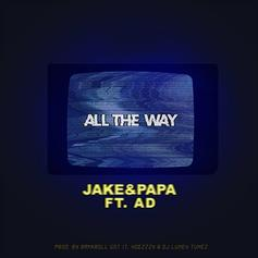 """Jake&Papa Return With New Song """"All The Way"""" Featuring AD"""