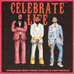 "DRAM & Ant Beale ""Celebrate Life"" On New Charlie Heat-Produced Track"