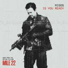 """Migos Share New Pump Up Record """"Is You Ready"""" Off The """"Mile 22"""" Soundtrack"""