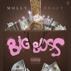 """Molly Brazy Holds Nothing Back On """"Big Boss"""""""