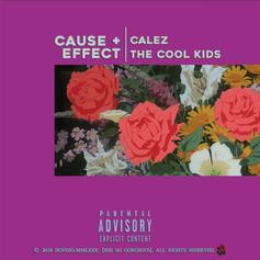 "The Cool Kids Team Up With Calez On ""Cause + Effect"""