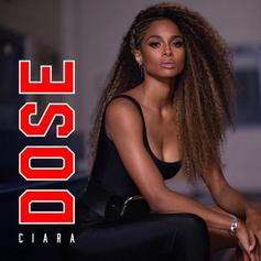 "Ciara Kicks Her Middle 2000s Style On New Single ""Dose"""