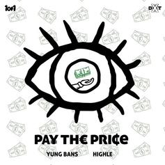 """Yung Bans and HIGHLE Connect On """"Pay The Price"""""""
