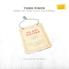 "Yung Pinch Releases New Song ""When I Get Home (Hotel California)"""