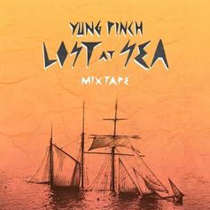 "Yung Pinch Releases ""Lost At Sea"" Project"