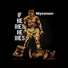 "Mysonne Hops On The Tory Lanez Extravaganza With ""If He Dies He Dies"""