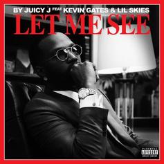 """Juicy J Recruits Kevin Gates & Lil Skies For """"Let Me See"""""""