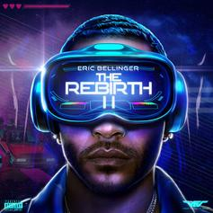 "Eric Bellinger Drops Off Sequel To ""The Rebirth"""