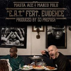 """Masta Ace & Marco Polo Link Up With Evidence & DJ Premier On """"E.A.T."""""""