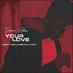 """Tory Lanez & Lil Tjay Feature On Drama Relax's New Single """"Your Love"""""""