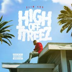 "Slim 400 Returns With New Project ""High Off TTreez""Ft. Lil Yachty, Twista & More"