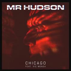 """Mr. Hudson Calls On Vic Mensa To Pay Homage To """"Chicago"""" On New Single"""