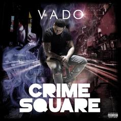 "Vado Keeps The Streets On Lock On ""Crime Square"""