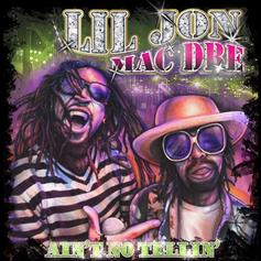 "Lil Jon Shares New Single With Mac Dre ""Ain't No Tellin'"""