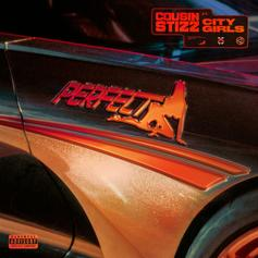 """Cousin Stizz & City Girls' New Song """"Perfect"""" Goes Hard"""
