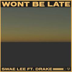 """Swae Lee & Drake Drop Off An Island Jam With """"Won't Be Late"""""""