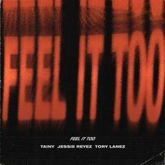 "Tory Lanez, Jessie Reyez & Tainy Get Sensual On ""Feel It Too"""