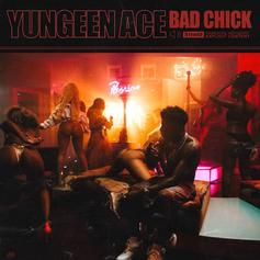 """Yungeen Ace Describes His Perfect Woman In """"Bad Chick"""""""