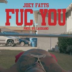 "Joey Fatts Continues His Strong Year With New Song, ""Fuc You"""