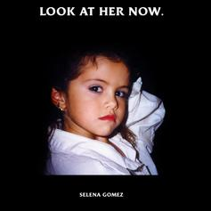 """Selena Gomez Is Glad She """"She Dodged A Bullet"""" On New Single """"Look At Her Now"""""""