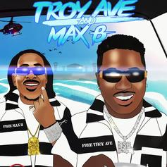 "Troy Ave Unites With The Wave Max B For ""Troy Ave & Max B"""