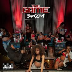 "The Game's Final Album ""Born 2 Rap"" Features Nipsey Hussle, 21 Savage, D Smoke, & More"