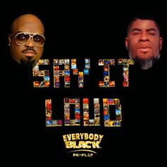 "Salaam Remi & Cee-Lo Green Celebrate Black History Month With ""Say It Loud (Everybody Black Re-Flip)"""