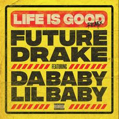 "Future & Drake's ""Life Is Good"" Gets Remixed By DaBaby & Lil Baby"