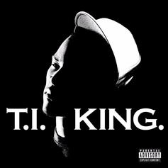 "T.I. Proved His ""King"" Status On ""I'm Talking To You"""