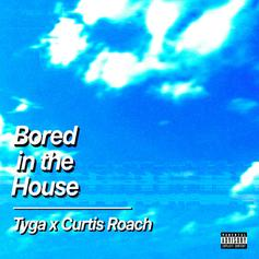 "Tyga Assists Curtis Roach On Quarantine Anthem ""Bored In The House"""