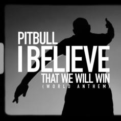 "Pitbull Says To Hell With A Pandemic On ""I Believe That We Will Win"""