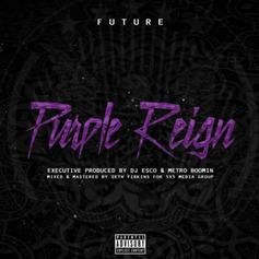 """Future Delivered A Hedonistic Banger With This """"Purple Reign"""" Cut"""