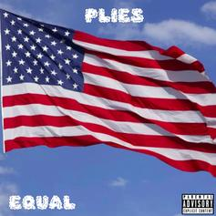 "Plies Speaks Facts On New Track ""Equal"""