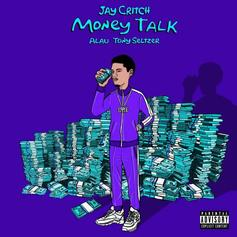 """Jay Critch, Tony Seltzer, & A Lau Only Have One Thing On Their Mind On """"Money Talk"""""""
