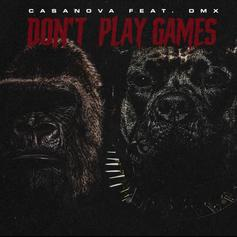 "Casanova & DMX Head To The Streets On ""Don't Play Games"""