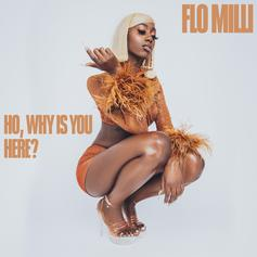"Flo Milli Releases Debut Project ""Ho, Why Is You Here?"""