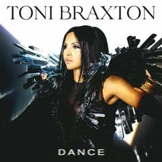 "Toni Braxton Blesses Fans With Infectious New Track ""Dance"""