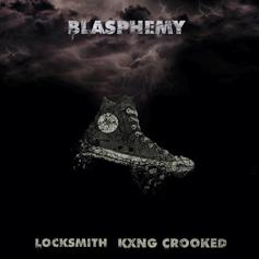 """Locksmith & KXNG Crooked Link Up For """"Blasphemy"""""""