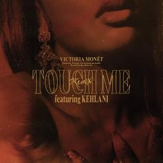"Kehlani Joins Victoria Monét On ""Touch Me"" Remix"