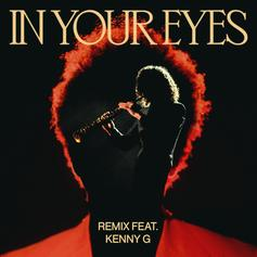 """The Weeknd Drops """"In Your Eyes"""" Remix With Sax Legend Kenny G"""