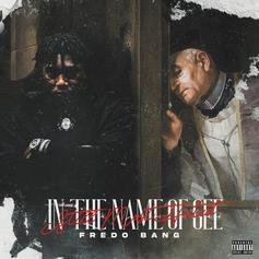 """Fredo Bang Expands """"In The Name Of Gee (Still Most Hated)"""" With New Features From Lil Durk, Moneybagg Yo, Sada Baby, & More"""