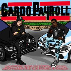 """Payroll Giovanni & Cardo Get Right Back At It On """"Another Day Another Dollar"""""""
