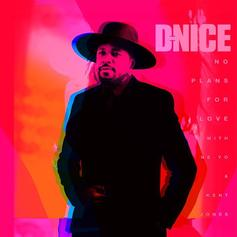 "D-Nice Returns With Ne-Yo And Kent Jones On ""No Plans For Love"""