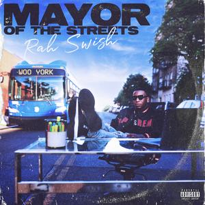 """Rah Swish Asserts Himself As The """"Mayor Of The Streets"""" On New Project"""