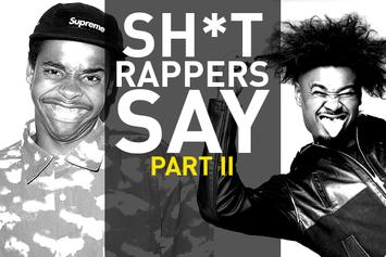 Shit Rappers Say (Part 2)