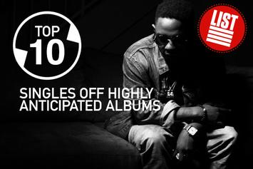 Top 10: Singles Off Highly Anticipated Albums