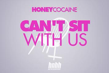 "Honey Cocaine ""Can't Sit With Us (Lyric Video)"" Video"